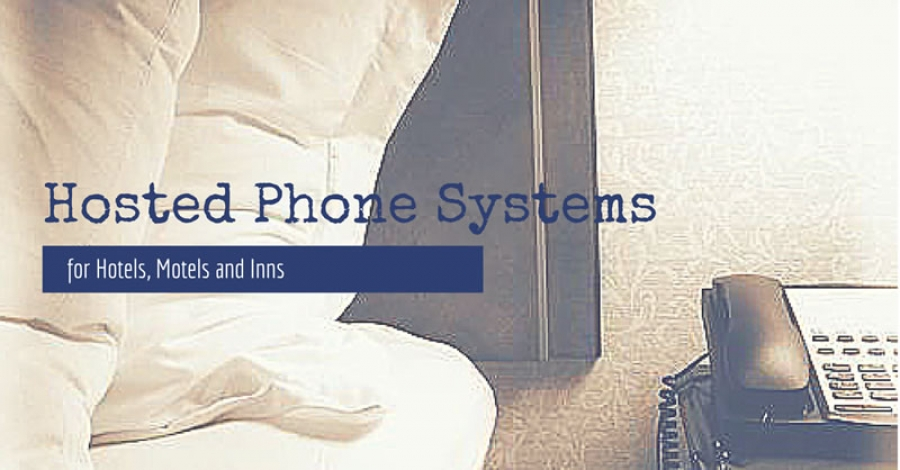 Hosted Phone Systems for Hotels, Motels and Inns